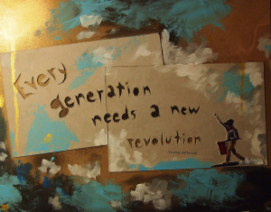 every generation needs a new revolution